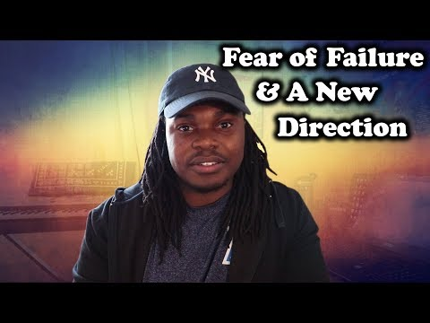 Fear Of Failure & A New Direction