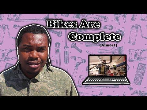 Bikes Are Complete (Almost)