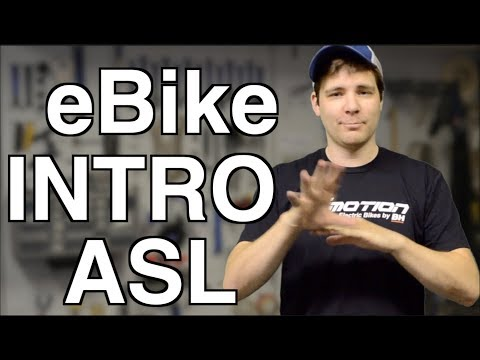 eBike Intro, in ASL
