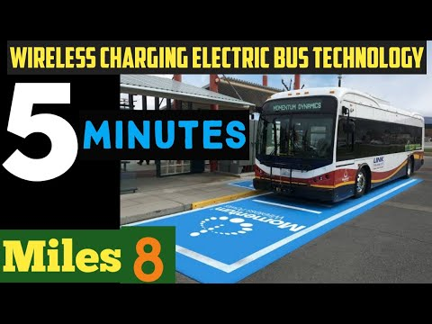 Wireless Charging Electric Bus Technology – 5 Minute 8 Miles