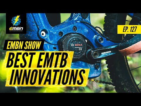 The Best Innovations In Electric Mountain Biking | EMBN Show Ep. 127