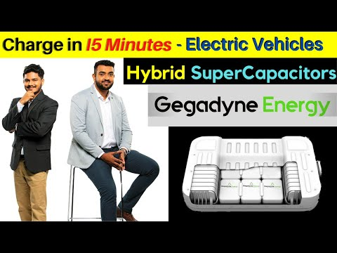Charge in 15 Minutes – Hybrid SuperCapacitors | Gegadyne Energy