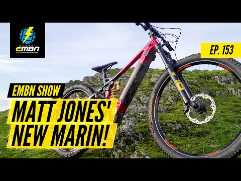 Matt Jones' New Marin Alpine Trail E Bike | The EMBN Show Ep. 153